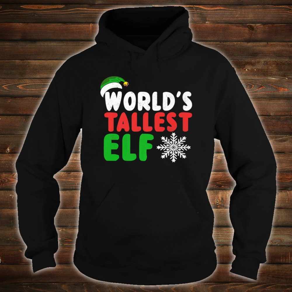 World's Tallest Elf Shirt hoodie