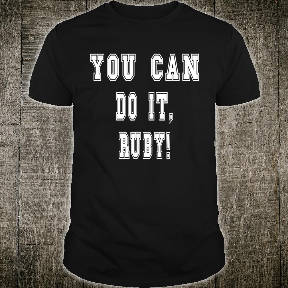 You Can Do It, Ruby Parent Cheer Support Personalized Shirt