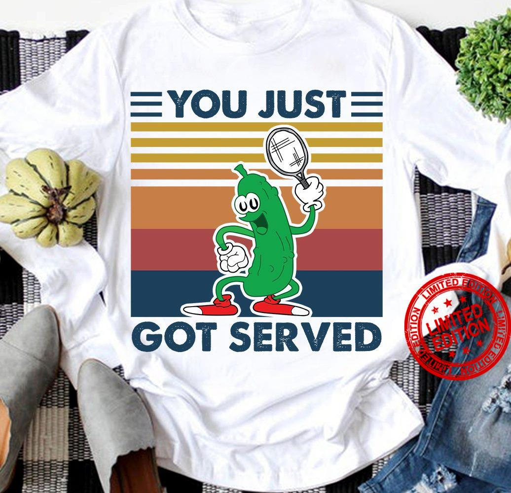 You Just Got Served Shirt