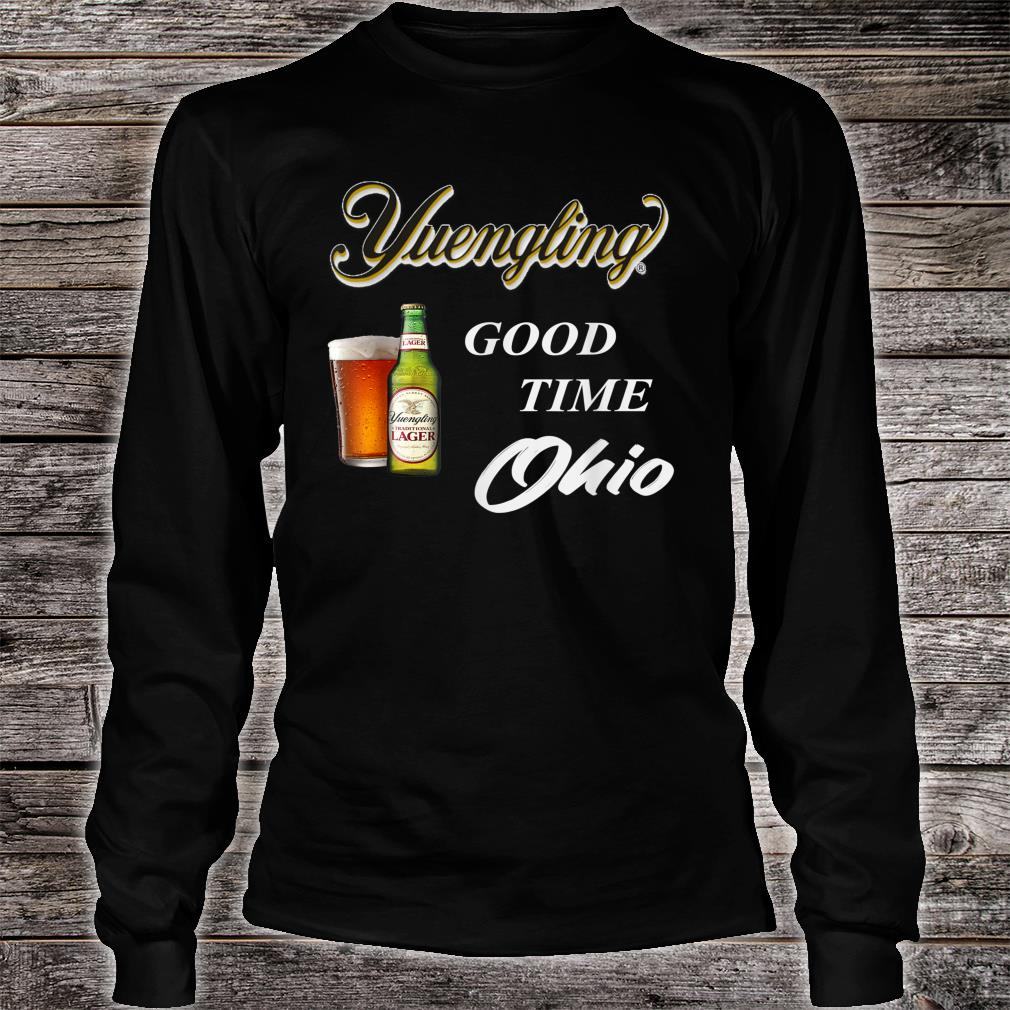 Yuengling Beer Good time Ohio Shirt long sleeved