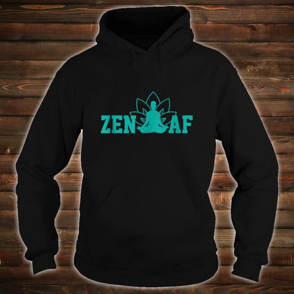 Zen AF Buddhism Meditation Buddha Shirt hoodie