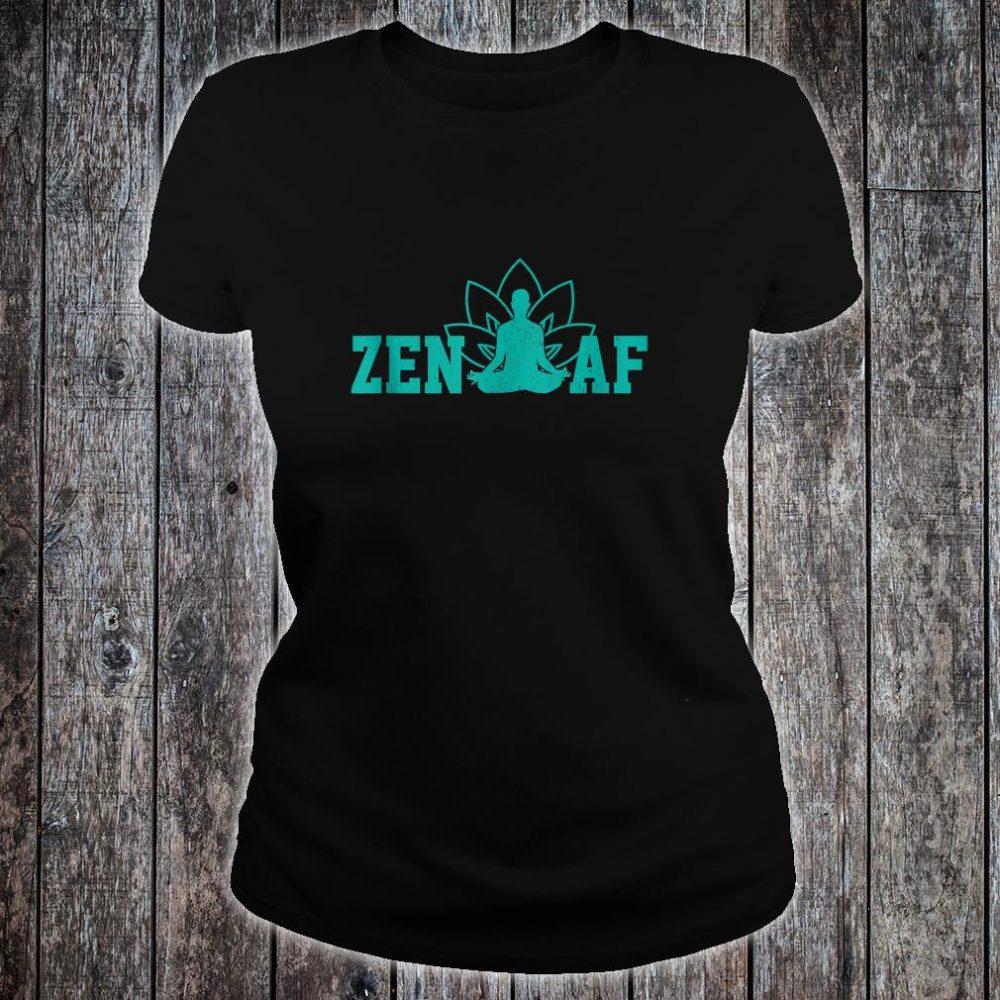 Zen AF Buddhism Meditation Buddha Shirt ladies tee