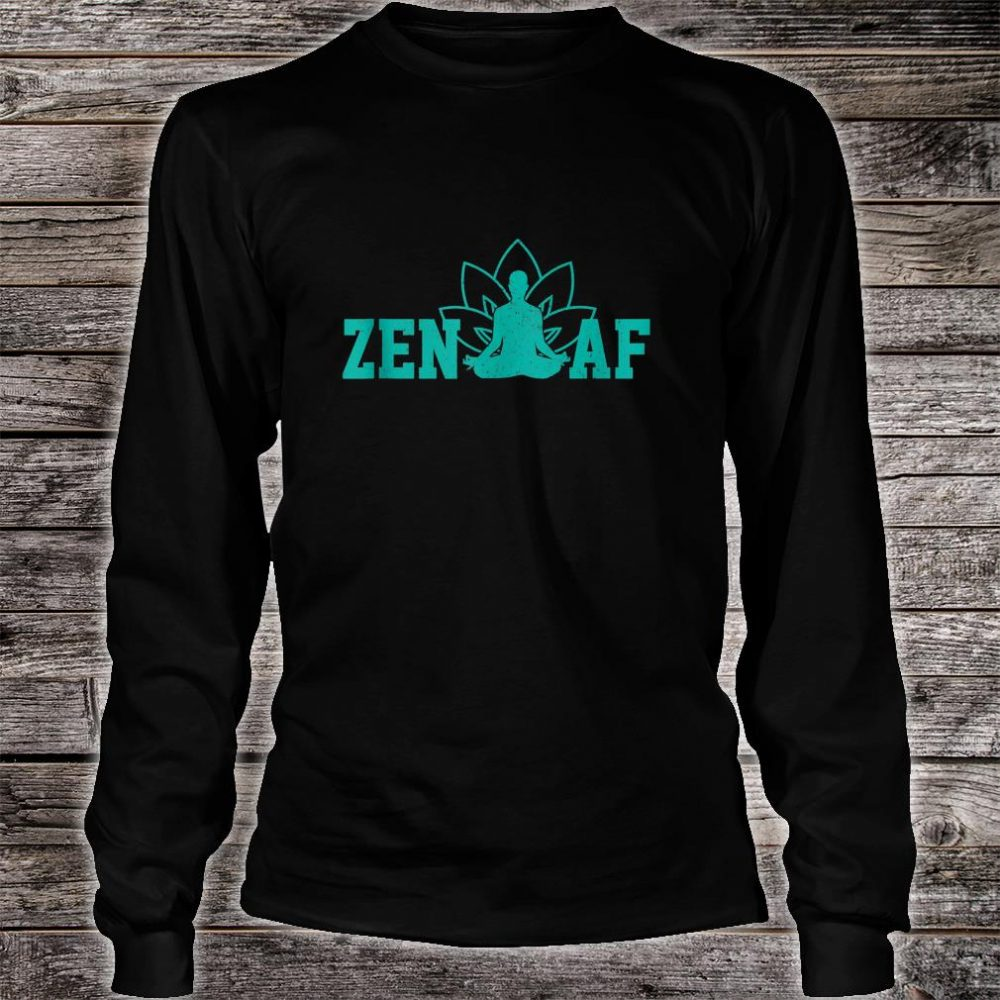 Zen AF Buddhism Meditation Buddha Shirt long sleeved